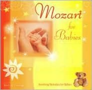 Mozart for Babies by Wolfgang Amadeus Mozart