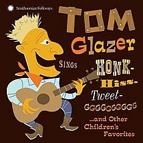 Honk-Hiss-Tweet-GGGGGGGG...and other Children's Favorites by Tom Glazer